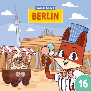 Rund um die Welt mit Fuchs und Schaf Hörspiel – Episode 16 Berlin